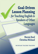 "Thumbnail image for Q & A with Marnie Reed and Christina Michaud about ""Goal-Driven Lesson Planning for Teaching English to Speakers of Other Languages"""