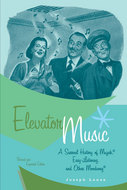 """Post image for 'Elevator Music' author Joseph Lanza discusses the future of Muzak on WNYC's """"The Takeaway"""""""