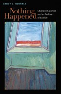 cover of Nothing Happened: Charlotte Salomon and an Archive of Suicide