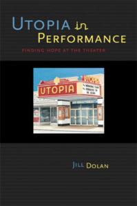 """""""Utopia in Performance"""" by Jill Dolan"""