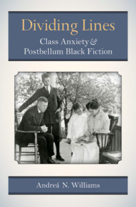 Dividing Lines: Class Anxiety and Postbellum Black Fiction